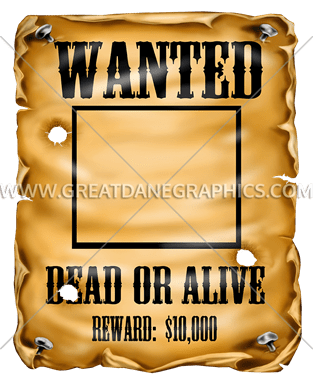 Wanted Poster | Production Ready Artwork for T-Shirt Printing