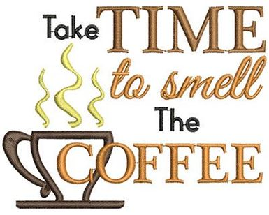 Image result for take time to smell the coffee